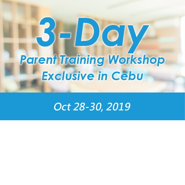 3-Day Parent Training Workshop – Exclusive in Cebu
