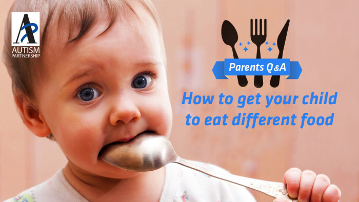 Autism-Partnership-How-to-get-your-child-to-eat-different-food