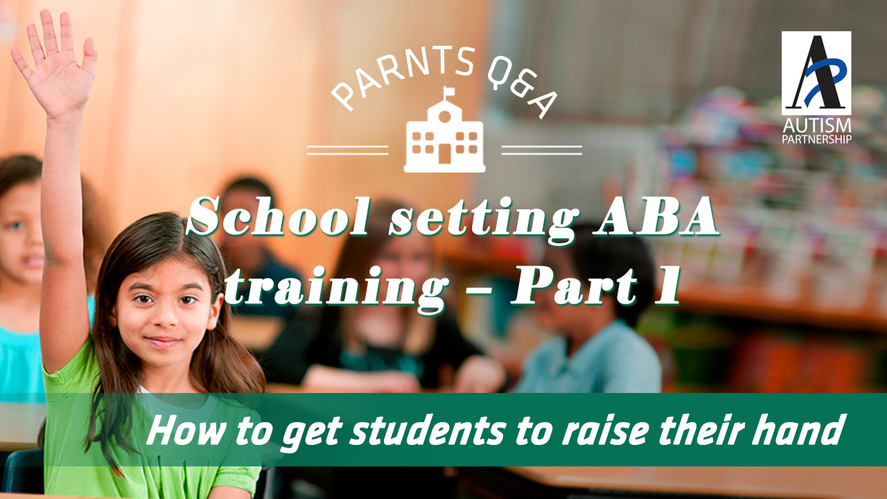 school setting aba training part how to get students to autism partnership school setting aba training part 1
