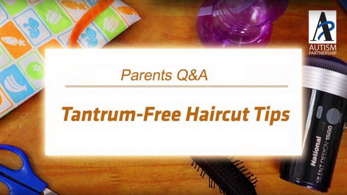 Autism-Partnership-tantrum-free-haircut-tips