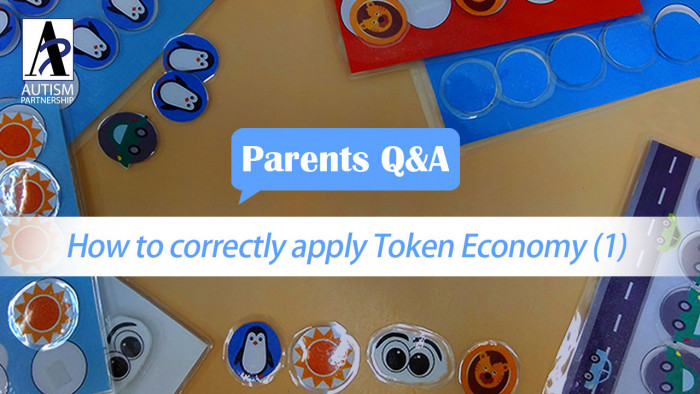 autism-partnership-parents-qa-aba-how-to-correctly-apply-token-economy-1