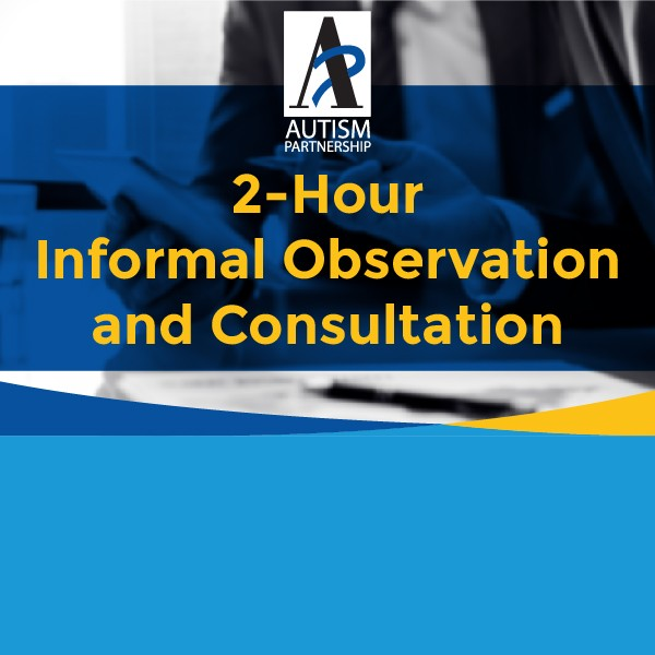 2-Hour Informal Observation and Consultation