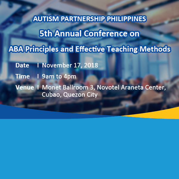 Autism Partnership 5th Annual Conference on ABA Principles and Effective Teaching Methods