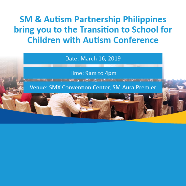 SM and Autism Partnership Philippines bring you, The Transition to School for Children with Autism Conference